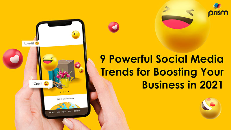 9 Powerful Social media Trends 2021